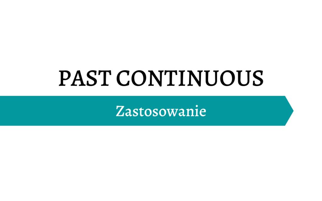 Past Continuous -Zastosowanie