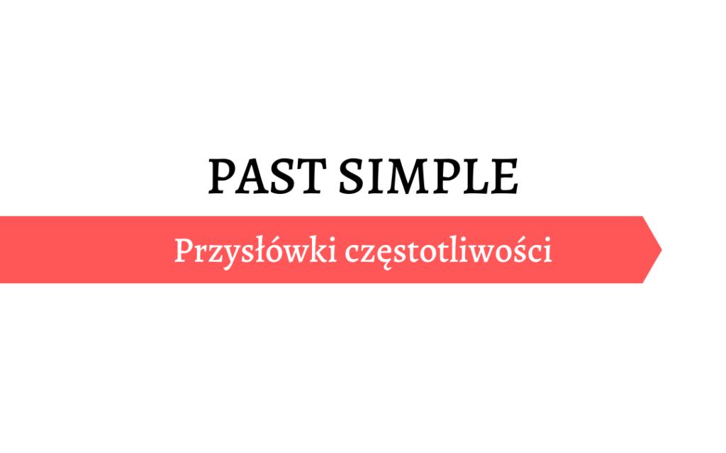 Past Simple - określenia czasu