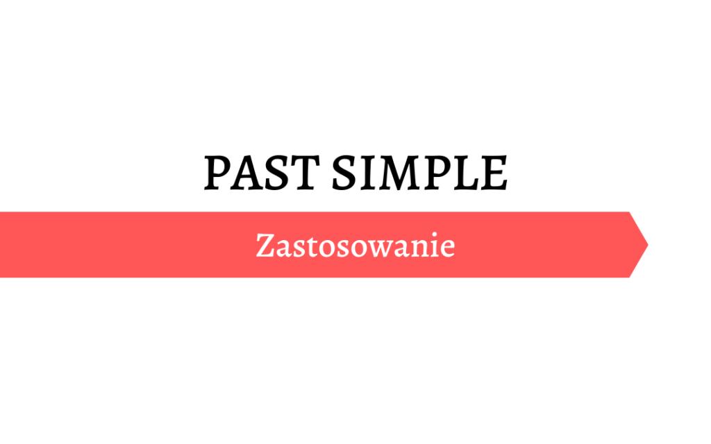 Zastosowanie czasu przeszłego Past Simple